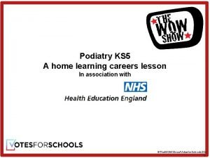 Podiatry KS 5 A home learning careers lesson
