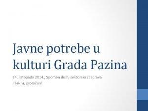 Javne potrebe u kulturi Grada Pazina 14 listopada