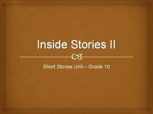 Inside Stories II Short Stories Unit Grade 10
