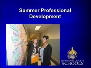 Summer Professional Development Secondary Professional Development Goals To