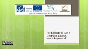 ELEKTROTECHNIKA Elektrick indukce elektrick pevnost Vukov materil slo