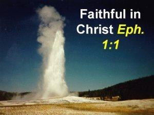 Faithful in Christ Eph 1 1 Faithful Means