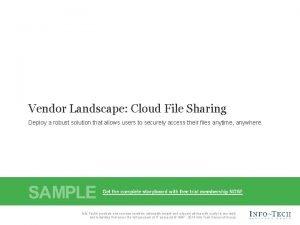 Vendor Landscape Cloud File Sharing Deploy a robust