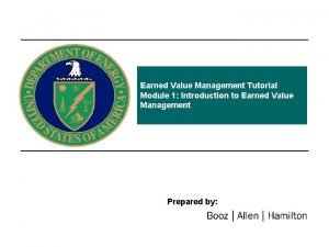 Earned Value Management Tutorial Module 1 Introduction to