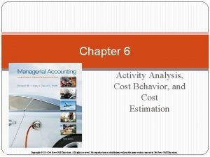 Chapter 6 Activity Analysis Cost Behavior and Cost