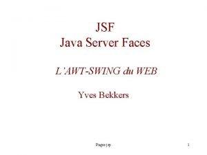 JSF Java Server Faces LAWTSWING du WEB Yves