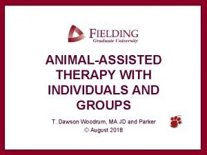 ANIMALASSISTED THERAPY WITH INDIVIDUALS AND GROUPS T Dawson