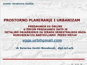 master strukovne studije PROSTORNO PLANIRANj E I URBANIZAM