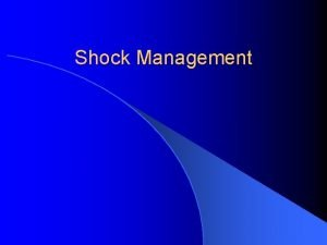 Shock Management What is Shock Is a condition