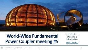 WorldWide Fundamental Power Coupler meeting 5 WWFPC5 25