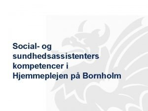 Social og sundhedsassistenters kompetencer i Hjemmeplejen p Bornholm