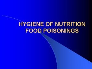 HYGIENE OF NUTRITION FOOD POISONINGS CONSEPT FOOD POISONING