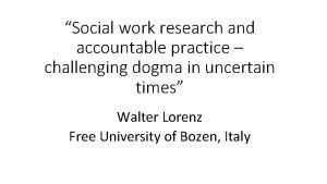 Social work research and accountable practice challenging dogma