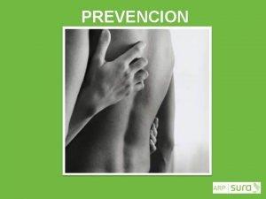 PREVENCION ARP SURA PREVENCION TRABAJO DINAMICO comprende aquellas