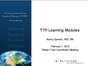 TTP Learning Modules Nancy Spector Ph D RN