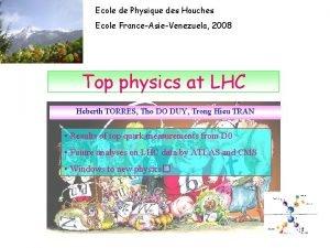 Ecole de Physique des Houches Ecole FranceAsieVenezuela 2008