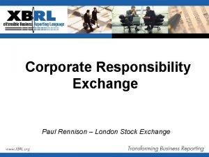Corporate Responsibility Exchange Paul Rennison London Stock Exchange