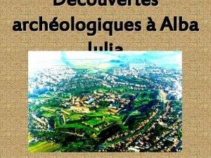 Dcouvertes archologiques Alba Iulia La bastille dAlba iulia