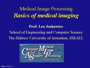 Medical Image Processing Basics of medical imaging Prof