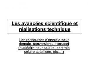 Les avances scientifique et ralisations technique Les ressources