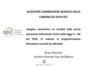 AUDIZIONE COMMISSIONE BILANCIO DELLA CAMERA DEI DEPUTATI Indagine
