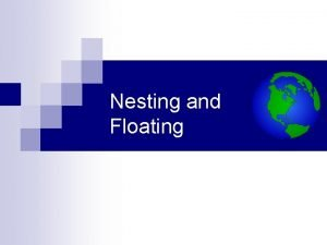Nesting and Floating Nesting and Floating Elements To