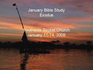 January Bible Study Exodus Southside Baptist Church January