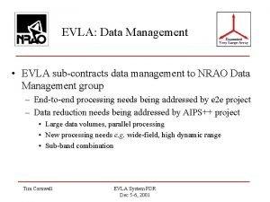 EVLA Data Management EVLA subcontracts data management to