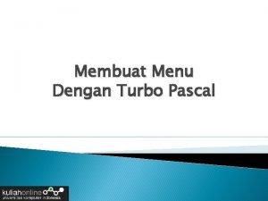 Membuat Menu Dengan Turbo Pascal Menu Program Menu