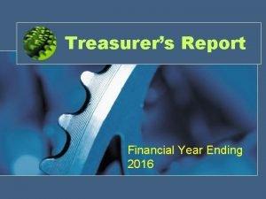 Treasurers Report Financial Year Ending 2016 80 000