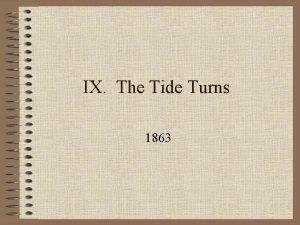 IX The Tide Turns 1863 A Lee Invades