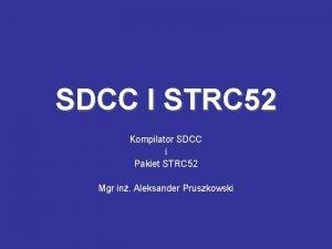 SDCC I STRC 52 Kompilator SDCC i Pakiet