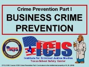 Crime Prevention Part I BUSINESS CRIME PREVENTION TCLEOSE