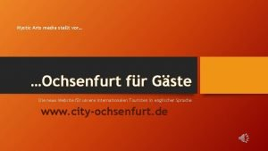 Mystic Arts media stellt vor Ochsenfurt fr Gste