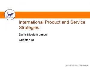 International Product and Service Strategies DanaNicoleta Lascu Chapter
