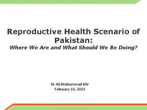 Reproductive Health Scenario of Pakistan Where We Are