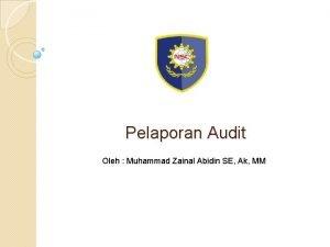 Pelaporan Audit Oleh Muhammad Zainal Abidin SE Ak