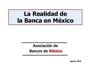 La Realidad de la Banca en Mxico Asociacin