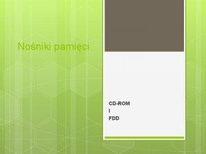 Noniki pamici CDROM I FDD CDROM informacje oglne
