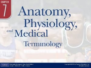 Chapter 7 Anatomy Physiology and Medical Terminology Prehospital