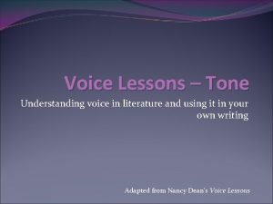 Voice Lessons Tone Understanding voice in literature and