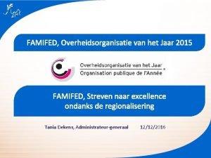 FAMIFED Overheidsorganisatie van het Jaar 2015 FAMIFED Streven