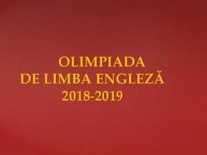 OLIMPIADA DE LIMBA ENGLEZ 2018 2019 Etapa pe