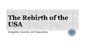 Immigration Innovation and Transportation Automobiles Canals Railroads and