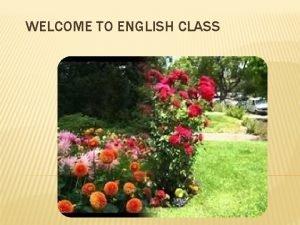 WELCOME TO ENGLISH CLASS TEACHER IDENTY BENOY BHUSHAN