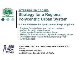 INTERREG IIIB CADSES Strategy for a Regional Polycentric