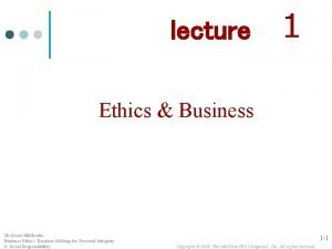 lecture 1 Ethics Business Mc GrawHillIrwin Business Ethics