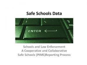 Safe Schools Data Schools and Law Enforcement A