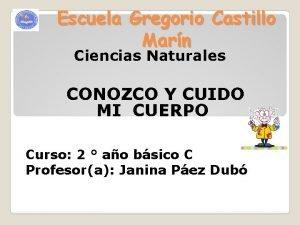 Escuela Gregorio Castillo Marn Ciencias Naturales CONOZCO Y