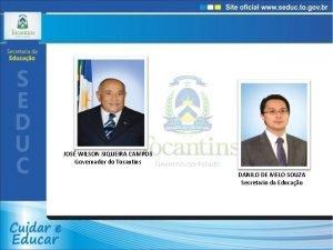 JOS WILSON SIQUEIRA CAMPOS Governador do Tocantins DANILO